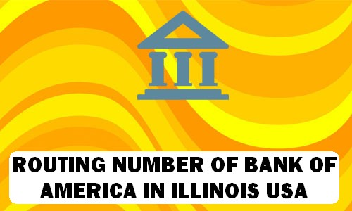 Routing Number of BANK OF AMERICA ILLINOIS
