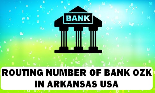 Routing Number of BANK OZK ARKANSAS