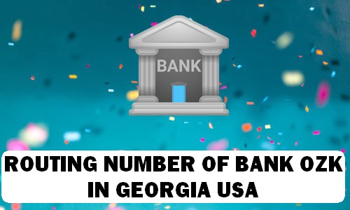 Routing Number of BANK OZK GEORGIA
