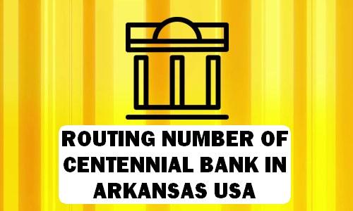 Routing Number of CENTENNIAL BANK ARKANSAS