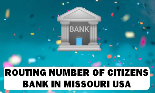 Routing Number of CITIZENS BANK MISSOURI