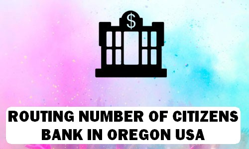 Routing Number of CITIZENS BANK OREGON