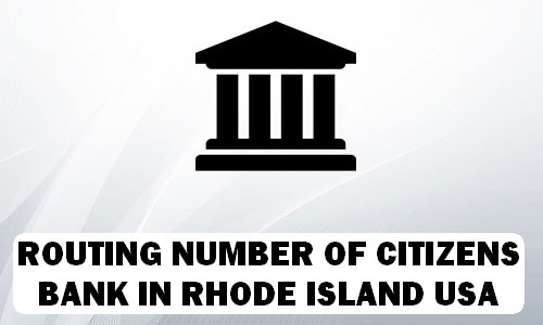 Routing Number of CITIZENS BANK RHODE ISLAND