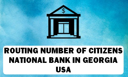 Routing Number of CITIZENS NATIONAL BANK GEORGIA