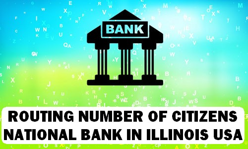 Routing Number of CITIZENS NATIONAL BANK ILLINOIS