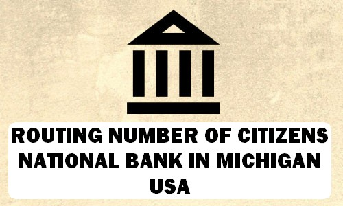 Routing Number of CITIZENS NATIONAL BANK MICHIGAN
