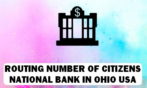 Routing Number of CITIZENS NATIONAL BANK OHIO