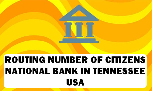 Routing Number of CITIZENS NATIONAL BANK TENNESSEE