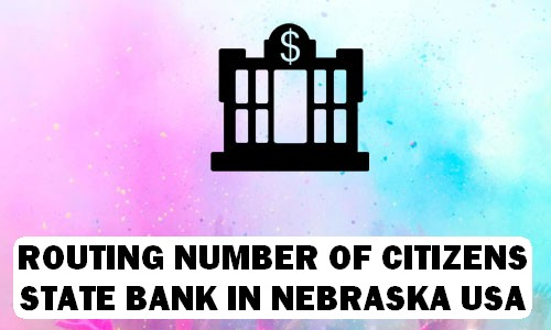 Routing Number of CITIZENS STATE BANK NEBRASKA