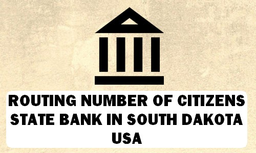 Routing Number of CITIZENS STATE BANK SOUTH DAKOTA
