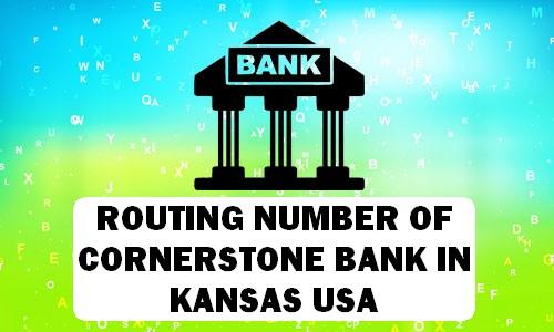 Routing Number of CORNERSTONE BANK KANSAS