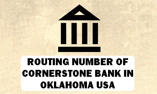 Routing Number of CORNERSTONE BANK OKLAHOMA