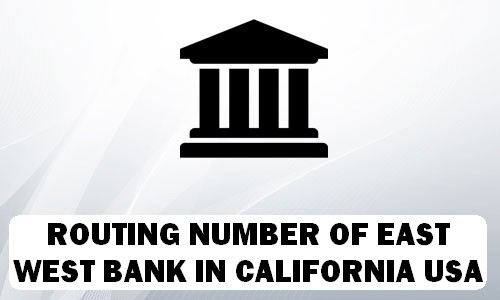Routing Number of EAST WEST BANK CALIFORNIA