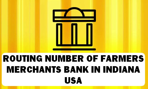 Routing Number of FARMERS & MERCHANTS BANK INDIANA