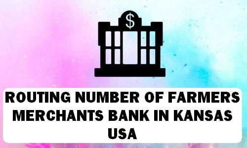 Routing Number of FARMERS & MERCHANTS BANK KANSAS