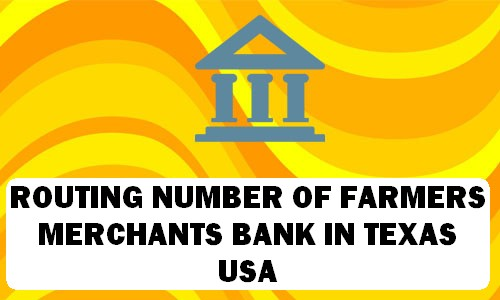 Routing Number of FARMERS & MERCHANTS BANK TEXAS