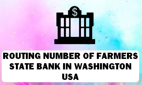 Routing Number of FARMERS STATE BANK WASHINGTON