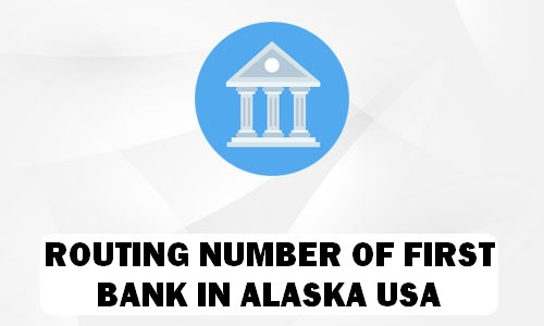 Routing Number of FIRST BANK ALASKA