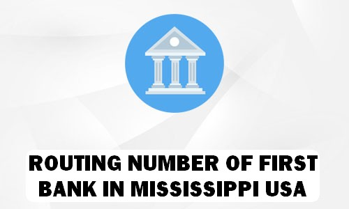 Routing Number of FIRST BANK MISSISSIPPI