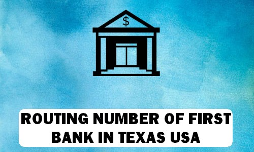 Routing Number of FIRST BANK TEXAS