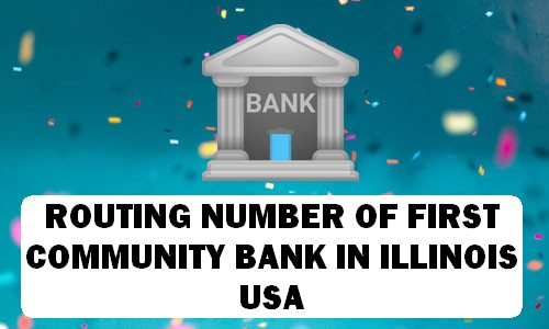 Routing Number of FIRST COMMUNITY BANK ILLINOIS