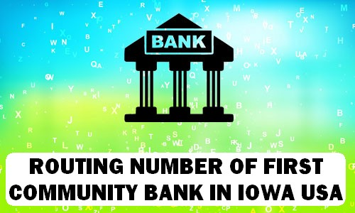Routing Number of FIRST COMMUNITY BANK IOWA
