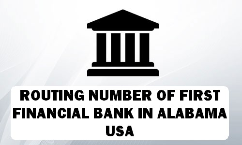 Routing Number of FIRST FINANCIAL BANK ALABAMA