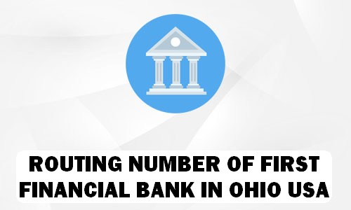 Routing Number of FIRST FINANCIAL BANK OHIO