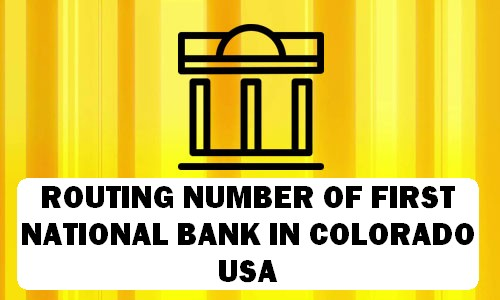 Routing Number of FIRST NATIONAL BANK COLORADO