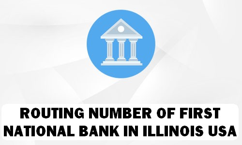 Routing Number of FIRST NATIONAL BANK ILLINOIS
