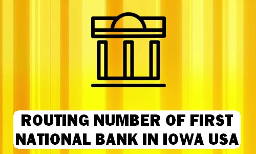 Routing Number of FIRST NATIONAL BANK IOWA