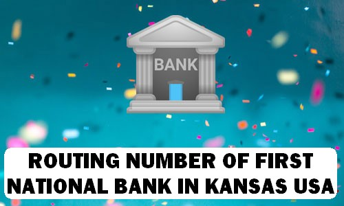 Routing Number of FIRST NATIONAL BANK KANSAS