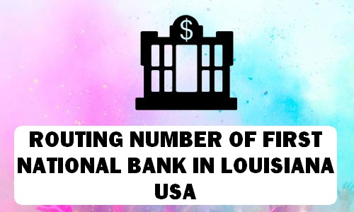 Routing Number of FIRST NATIONAL BANK LOUISIANA