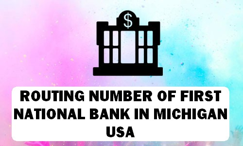 Routing Number of FIRST NATIONAL BANK MICHIGAN