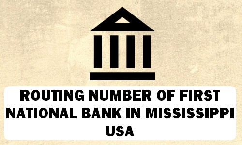Routing Number of FIRST NATIONAL BANK MISSISSIPPI