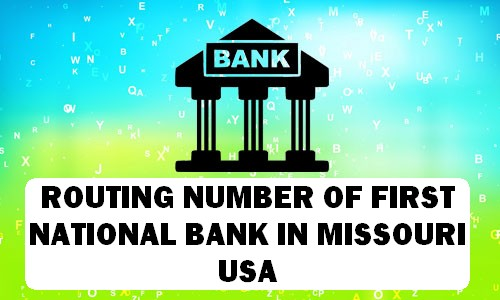 Routing Number of FIRST NATIONAL BANK MISSOURI