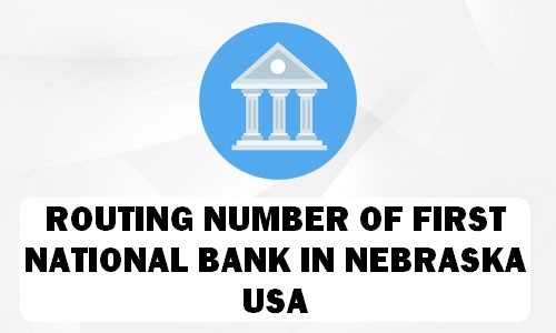 Routing Number of FIRST NATIONAL BANK NEBRASKA
