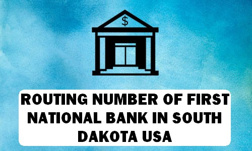 Routing Number of FIRST NATIONAL BANK SOUTH DAKOTA