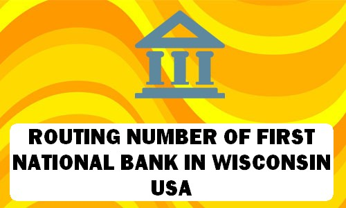 Routing Number of FIRST NATIONAL BANK WISCONSIN