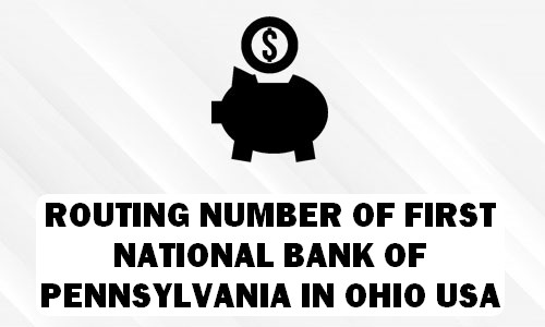 Routing Number of FIRST NATIONAL BANK OF PENNSYLVANIA OHIO