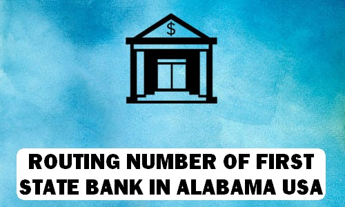 Routing Number of FIRST STATE BANK ALABAMA
