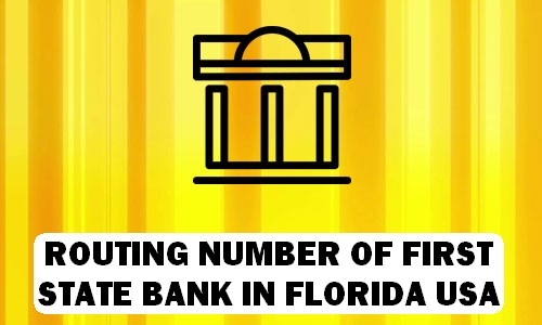 Routing Number of FIRST STATE BANK FLORIDA