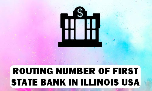 Routing Number of FIRST STATE BANK ILLINOIS