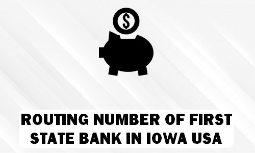 Routing Number of FIRST STATE BANK IOWA