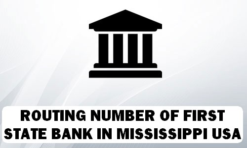 Routing Number of FIRST STATE BANK MISSISSIPPI