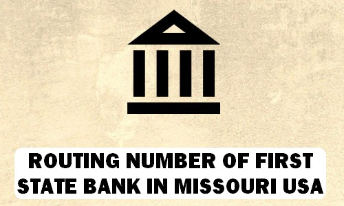 Routing Number of FIRST STATE BANK MISSOURI
