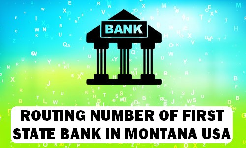 Routing Number of FIRST STATE BANK MONTANA
