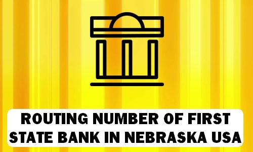 Routing Number of FIRST STATE BANK NEBRASKA