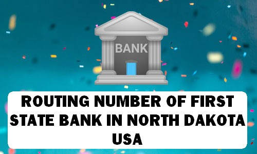 Routing Number of FIRST STATE BANK NORTH DAKOTA