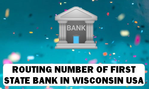 Routing Number of FIRST STATE BANK WISCONSIN
